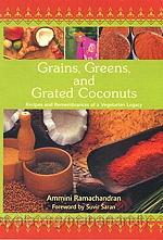 Grains, Greens and Grated Coconuts ~ Cookbook by Ammini Ramachandran